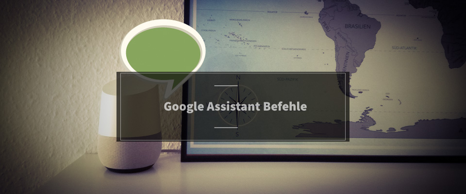 Google Assistant Befehle