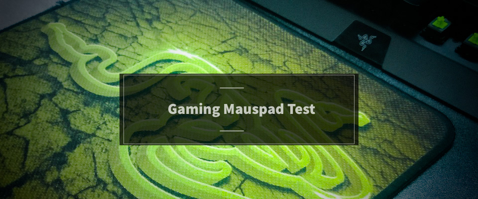 Gaming Mauspad Test
