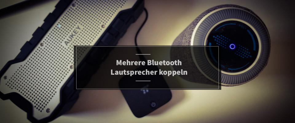 Mehrere Bluetooth Lautsprecher koppeln