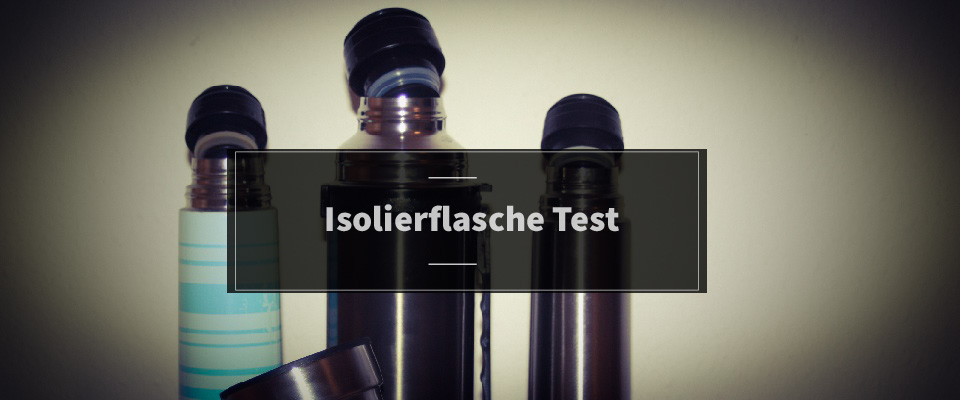 Isolierflasche Test