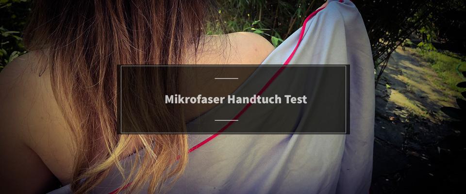 Mikrofaser Handtuch Test